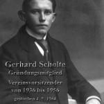 Gerhard Scholte Gründungsmitglied  und Vorsitzender  1936-1956 (gest.: 04.05.1964)